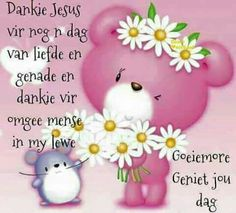 Good Morning Wishes, Good Morning Quotes, Lekker Dag, Afrikaanse Quotes, Goeie More, Special Quotes, Hello Kitty, Beautiful Pictures, Faith