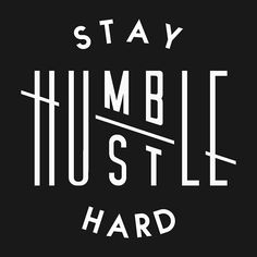 'Stay Humble Hustle Hard' Sticker by snapoutofit Stay Humble Quotes, Stay Humble Tattoo, Stay Humble Hustle Hard, Hard Quotes, Me Quotes, Motivational Quotes, Inspirational Quotes, Bitch Quotes, Badass Quotes