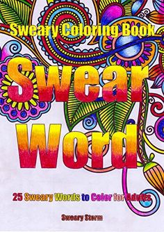 Sweary Coloring Book Swear Word 25 Words To Color For Adults By
