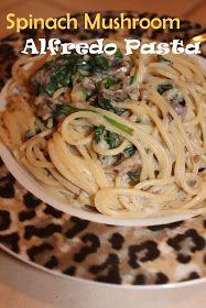Harris Sisters GirlTalk: Spinach Mushroom Alfredo Pasta