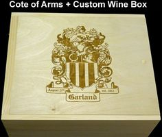 Your Cote of Arms + Custom Wine Box - www.winecratesandboxes.com