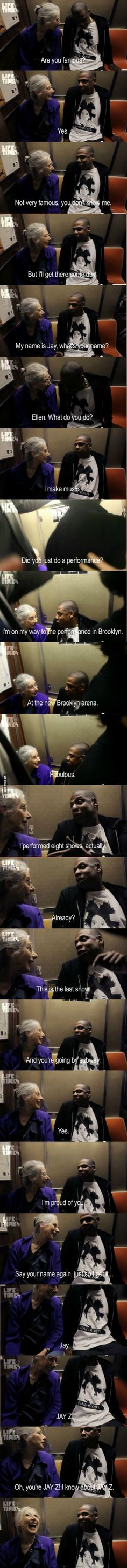 Jay Z's conversation with an old lady on the subway. Be humble