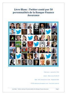 Livre blanc -  Twitter conté par 50 personnalités de la banque finance assurance by Alban Jarry via slideshare