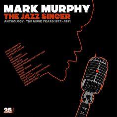 Mark Murphy: 'The Jazz Singer. Anthology: The Muse Years 1972-1991' (2016)