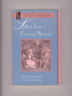 """Letters from a Peruvian Woman"" by Françoise de Graffigny, Influential French Enlightenment Novel, English Translation, Issued by the MLA in 1993. Trade Paperback format. For sale by Professor Booknoodle $12.50 USD"
