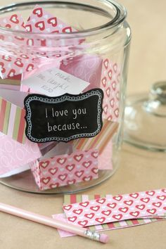 I love you because... Jar - A great way to tell your Valentine how much you love them!