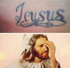 When God gives you the Facepalm.time to reevaluate life choices! Bad Tattoos Fails, Up Tattoos, Terrible Tattoos, Life Choices, Tattoo Quotes, T Shirts For Women, Words, How To Make, Grammar