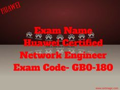 #Exam Name  #Huawei #Certified #Network #Engineer Exam Code- #GB0-180 http://www.certmagic.com/GB0-180-certification-practice-exams.html
