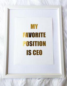 My Favorite Position Is CEO gold foil print rose gold foil