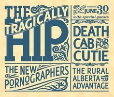 The Tragically Hip: 2012 Rock Posters, Concert Posters, Music Posters, Death Cab For Cutie, The Great White, Music Artwork, Poster Pictures, Rock Music, Cool Bands