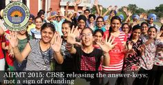AIPMT 2015: CBSE releasing the answer-keys; mot a sign of refunding