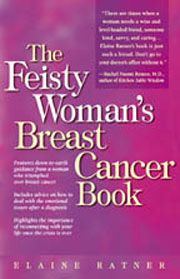 The Feisty Woman's Breast Cancer Book  by Elaine Ratner