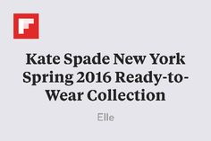 Kate Spade New York Spring 2016 Ready-to-Wear Collection http://flip.it/5oMjc