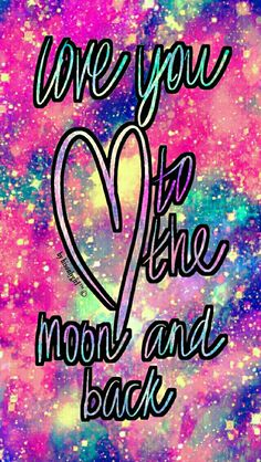 Love you to the moon and back galaxy iPhone wallpaper I created for the app CocoPPa.