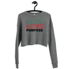 Peace Love Purpose, Cool Statement Crop Sweatshirt - Deep Heather / L