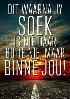 Afrikaans Language, Afrikaanse Quotes, Inspirational Prayers, Quotes And Notes, 13 Year Olds, Food For Thought, Things To Think About, Poems, Lyrics