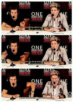 Int: I just want ot start of by saying, everything about you is positive. Harry: Thank you. Apart from my drug tests, they're all negative Niall: *Laughs* Great answer Harry: Just hide all my bad stuff underneath there. Oh I love you.