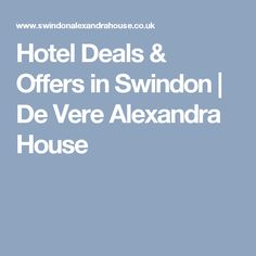 Hotel Deals & Offers in Swindon | De Vere Alexandra House