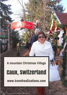 The mountain Christmas village is in Caux, Switzerland. We boarded a train and started our journey amidst mountains and tall trees on two sides.