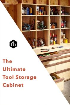 The Ultimate Tool Storage Cabinet Tool Storage Cabinets, Open Shelving, Organization Hacks, Hand Tools, Shoe Rack, Drawers, Projects, Diy, Home