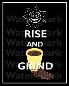 8x10 RISE And GRIND COFFEE Quote art print by PosterPrintNation, $11.95