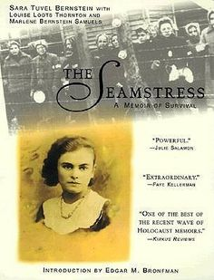 The Seamstress: A Memoir of Survival- amazing personal account of a holocaust survivor's life- I would have loved to have met her