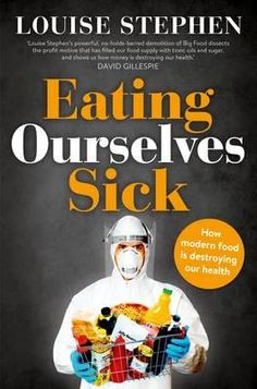 Eating Ourselves Sick by Louise Stephen | Angus & Robertson Bookworld | Books - 9781743549889