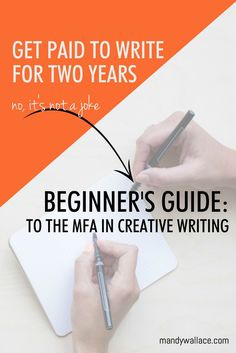 Get paid to write fiction for two years (no joke) // Beginner's Guide to the MFA in creative writing