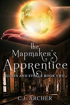 The Mapmaker's Apprentice (Glass and Steele Book 2) When an apprentice from the…