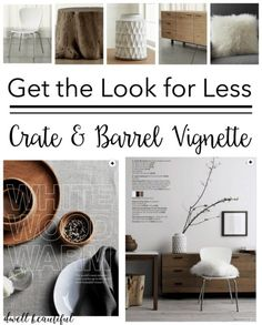 Get the Look for Less: Crate & Barrel Vignette - Love the design and look of Crate and Barrel but can't afford the prices? Save money on home decor by purchasing look-alike pieces!