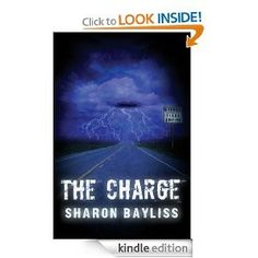 "The Daily bookworm is proud to present Sharon Bayliss and her book debut, ""The Charge""  in the Author Spotlight. Please take a moment to find out more about Sharon and her work!"