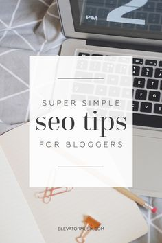 10 Simple Blog SEO Tips for Beginners | elevatormusik | Bloglovin'