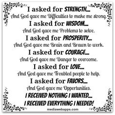 I asked God for...