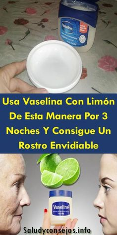 Usa Vaselina Con Limón De Esta Manera Por 3 Noches Y Consigue Un Rostro Envidiable Natural Hair Mask, Natural Hair Styles, Natural Beauty, Mascara Hacks, How To Grow Eyebrows, Younger Looking Skin, Mouthwash, Best Anti Aging, Tips Belleza