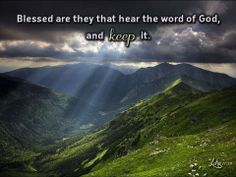 """Luke 11:28 Yeshua replied, """"Rather, how blessed are those who hear and obey God's word."""""""