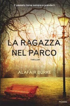 Leggere In Silenzio: RECENSIONE IN ANTEPRIMA : La Ragazza Nel Parco di ...