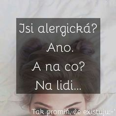 Tak promiň že existuju English Quotes, Mbti, Sad Quotes, Picture Quotes, Quotations, Texts, Names, Thoughts, Humor