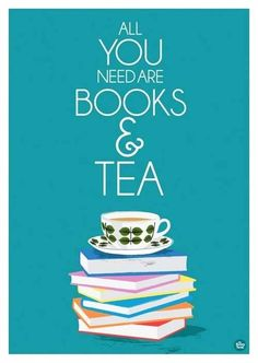 All you need are books  tea.  Oh, and naps with the cat.