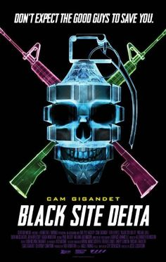 Black Site Delta: Cam Gigandet stars as the leader of a