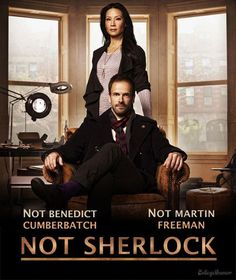 NOT SHERLOCK! - admittedly, I haven't watched it though.