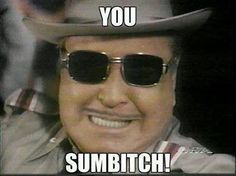 You Sumbitch!....just watched this again at the drive in....I forgot how funny it was!!