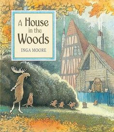 A House in the Woods (Inga Moore). of the four industrious, house-building animals in the book, one piggie and the bear are girls. now how hard was that? Thanks, Inga Moore! Big Friends, Wood Book, Children's Picture Books, Little Pigs, Children's Literature, Children's Book Illustration, Book Illustrations, House In The Woods, Great Books