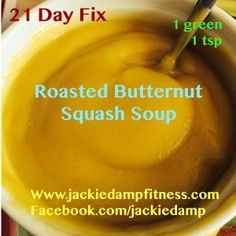 Roasted Butternut Squash Soup (21 day fix!) | Jackie's Health & Fitness Page!