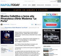 """NAPOLI TODAY """"Terra, Aria, Fuoco, Acqua, Impatto del """"Cantico delle creature"""" sull' uomo moderno"""" 24 maggio - 2 giugno 2014 / Pinacoteca d'Arte Moderna """"Le Porte"""" Napoli"""