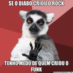 Se o diabo criou o rock tenho medo de quem criou o funk - Calma aí