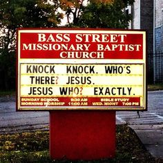 Knock Knock, Who's There? Jesus.  Jesus who?  Exactly! - Funny Church Sign - 43 Church Signs Too Clever For Their Own Good