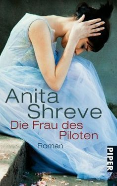 Die Frau des Piloten: Roman von Anita Shreve, http://www.amazon.de/dp/3492259022/ref=cm_sw_r_pi_dp_9Tjlsb1Q5BGHP