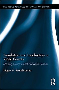 Translation and Localisation in Video Games: Making Entertainment Software Global (Routledge Advances in Translation and Interpreting Studies) - Kindle edition by Miguel Á. Bernal-Merino. Reference Kindle eBooks @ Amazon.com.