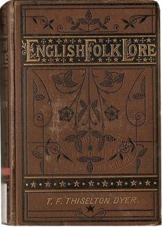 English Folk Lore ...Rev. T.F. Thiselton-Dyer 1878