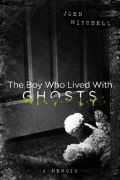 The Boy who Lived with Ghosts by John Mitchell - OnlineBookClub.org Book of the Day! @OnlineBookClub